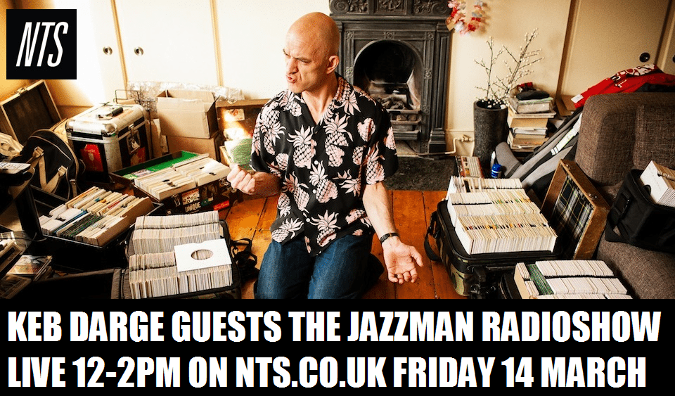 Keb Darge Jazzman on NTS